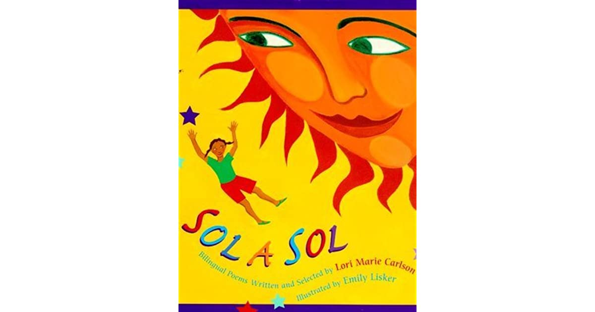 Sol A Sol Original And Selected Bilingual Poems By Lori Marie Carlson