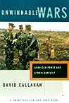 Unwinnable Wars: American Power and Ethnic Conflict
