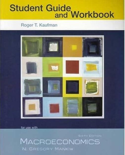 macroeconomics study guide and workbook by roger kaufman rh goodreads com Macroeconomics Formulas Printable Macroeconomics Formulas Printable