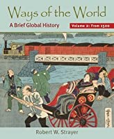 Ways Of The World A Brief Global History With Sources Volume 2