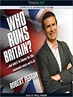 Who Runs Britain?: ...and whos to blame for the economic mess were in