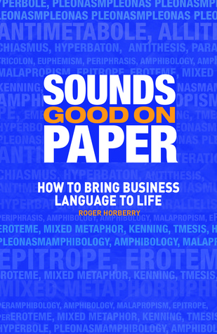 Sounds Good on Paper: How to Bring Business Language to Life