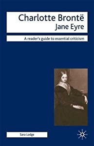 Charlotte Bronte - Jane Eyre: Readers' Guides to Essential Criticism