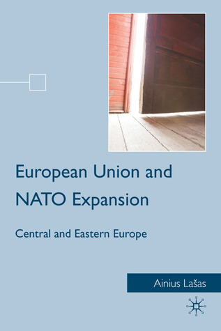European Union and NATO Expansion: Central and Eastern Europe