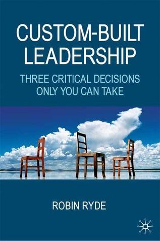 Custom-Built Leadership Three Critical