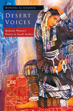 Desert Voices - Bedouin Womens Poetry in Saudi Arabia