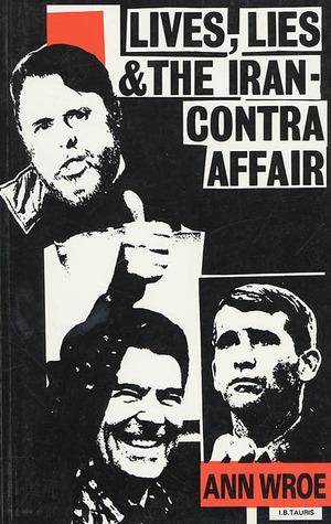 Lives, Lies and the Iran-Contra Affair