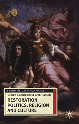 Restoration Politics, Religion and Culture  Britain and Ireland, 1660-1714