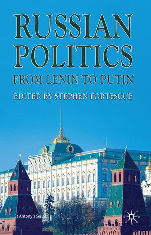 Russian Politics from Lenin to Putin