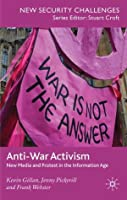 Anti-War Activism: New Media and Protest in the Information Age