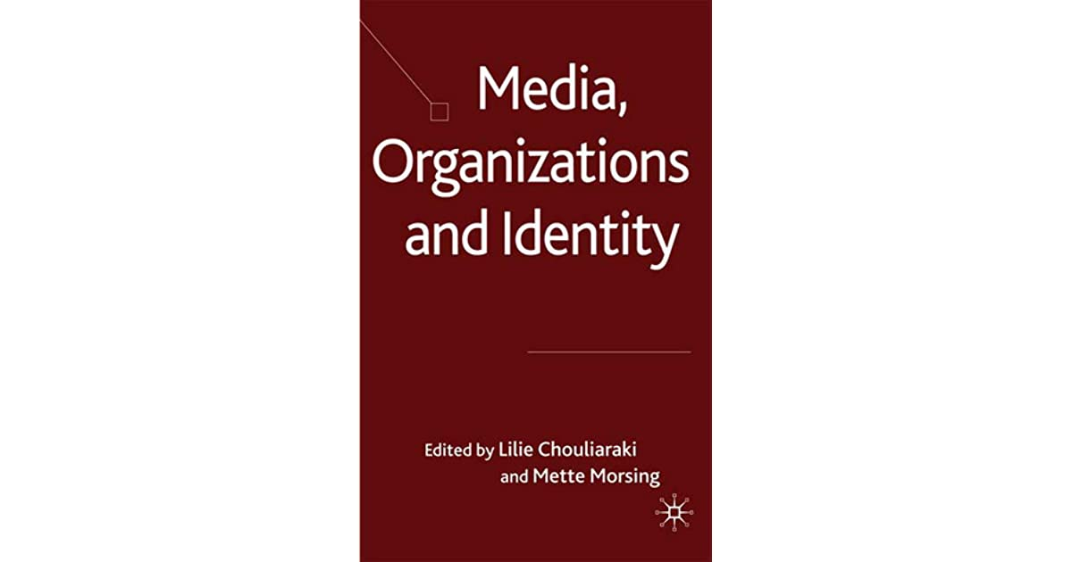 Media, Organizations and Identity