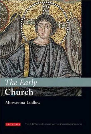 The Early Church: The I B Tauris History of the Christian Church by