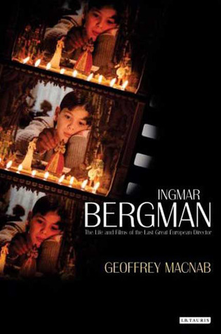 Ingmar Bergman -The Life and Films of the Last Great European Director