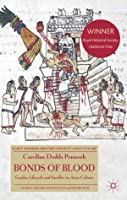 Bonds of Blood: Gender, Lifecycle, and Sacrifice in Aztec Culture