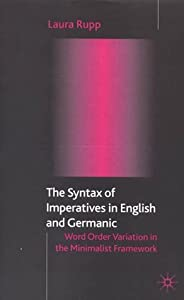 Syntax of Imperatives in English and Germanic: Word Order Variation in the Minimalist Framework