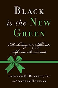 Black Is the New Green: Marketing to Affluent African Americans