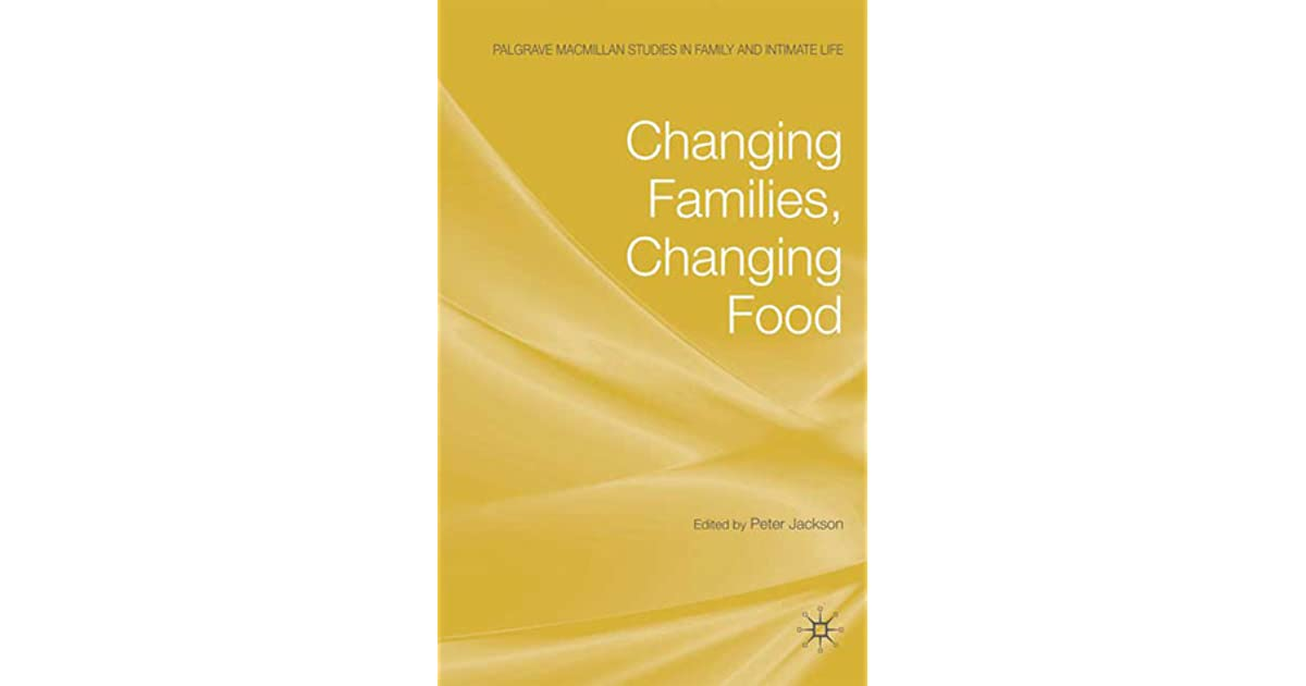 Changing Families, Changing Food (Palgrave Macmillan Studies in Family and Intimate Life)