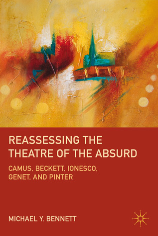 Reassessing-the-Theatre-of-the-Absurd-Camus-Beckett-Ionesco-Genet-and-Pinter-