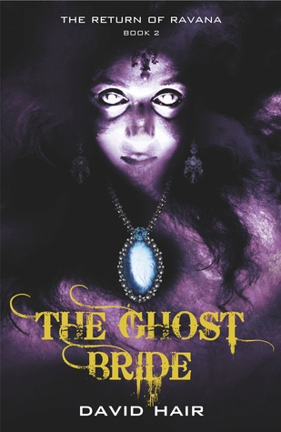 Read The Ghost Bride The Return Of Ravana 2 By David Hair