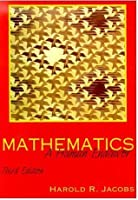 Mathematics: A Human Endeavour. A Textbook For Those Who Think Th