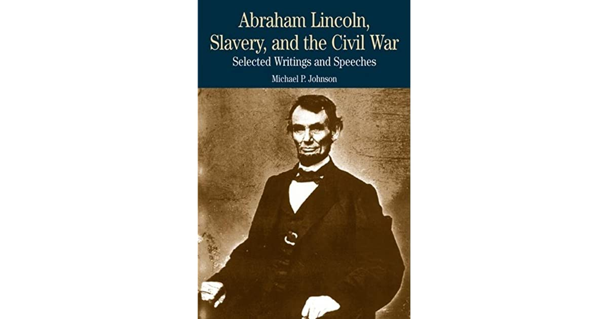 "abraham lincoln and slavery essay Emancipation proclamation by abraham lincoln essay ""i, abraham lincoln, president of the united states (abraham lincoln slavery and the civil war, pg 211."