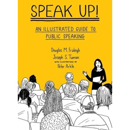 Speak Up An Illustrated Guide To Public Speaking By Douglas M Fraleigh