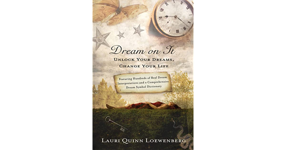 Dream On It Unlock Your Dreams Change Your Life By Lauri Loewenberg