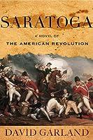 Saratoga: A Novel of the American Revolution
