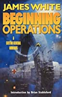 Beginning Operations (Sector General, #1–3)