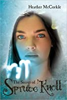 The Secret of Spruce Knoll