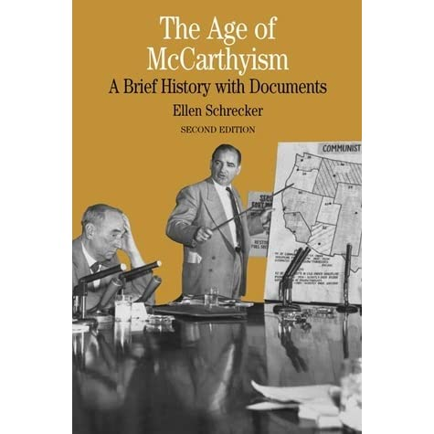 the age of mccarthyism essay With a few weeks of work at the age of 29, young bob probably did more harm to the communist party than mccarthy did in a lifetime incidentally, the statement young bob drafted acquired a life of its own, and as late as 1949, anti- communist liberals like arthur schlesinger, jr, were citing it as a classic.