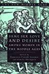 Same Sex Love and Desire Among Women in the Middle Ages