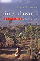 Bitter Dawn: East Timor- A People's Story