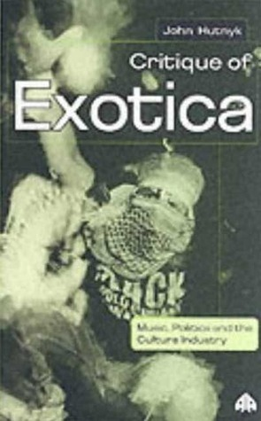 Critique of Exotica Music, Politics and the Culture Industry
