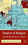 Empires of Religion by Hilary M. Carey