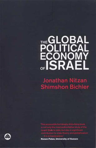 The Global Political Economy of Israel by Jonathan Nitzan