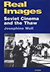 Real Images: Soviet Cinemas and the Thaw