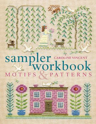 Sampler workbook: motifs and patterns by caroline vincent (2011-03.
