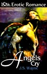 Angels Cry by J.S. Wayne