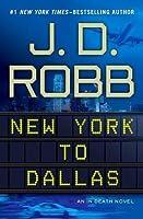 New York to Dallas (In Death, #33)