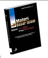 Materi Dasar Islam; Islam Mulai Akar Hingga Daunnya