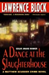 Review ebook A Dance At The Slaughterhouse (Matthew Scudder, #9) by Lawrence Block
