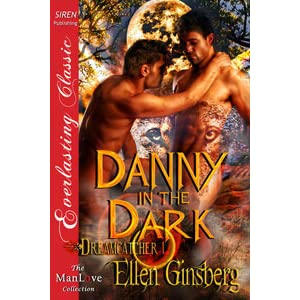 Danny in the Dark [Dreamcatcher 1] (Siren Publishing Everlasting Classic ManLove)