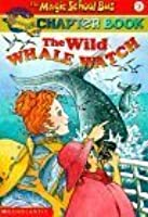The Magic School Bus Chapter Book #3: The Wild Whale Watch (Magic School Bus)