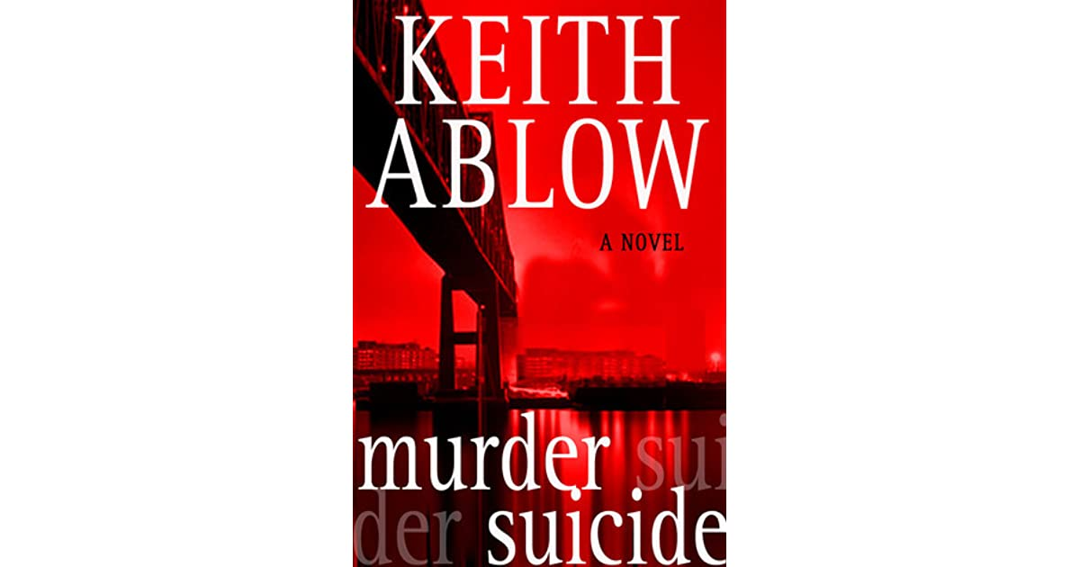 Murder Suicide  Frank Clevenger   5  By Keith Ablow