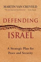 Defending Israel: A Strategic Plan for Peace and Security