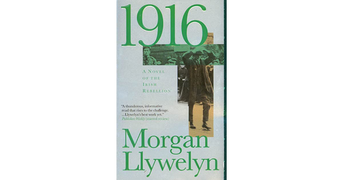 1916 a novel of the irish rebellion by morgan llywelyn fandeluxe Gallery