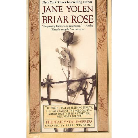 """a story of holocaust intertwined with the tale of sleeping beauty in briar rose by jane yolen It suggested the fairy tale """"sleeping beauty retelling the story of sleeping beauty as a holocaust """"jane yolen is a national treasure briar rose is."""