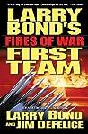 Fires of War (Larry Bond's First Team, #3)