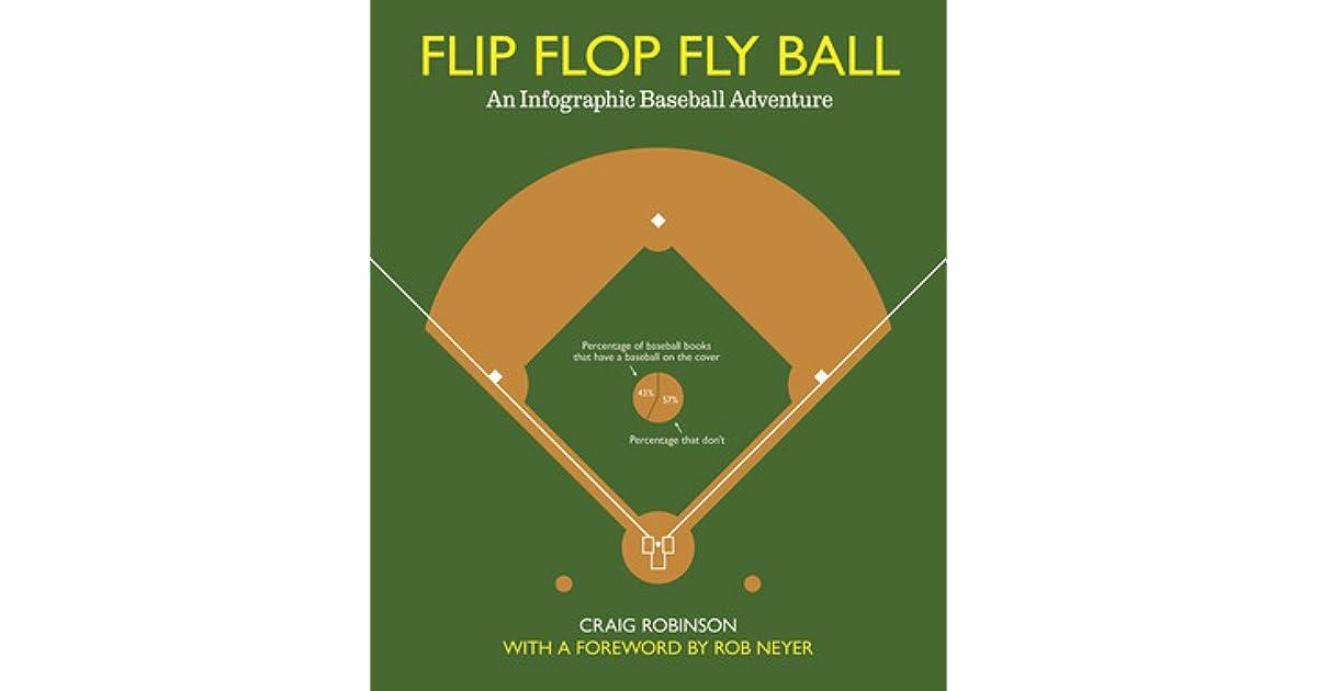 f37957944 Flip Flop Fly Ball  An Infographic Baseball Adventure by Craig Robinson